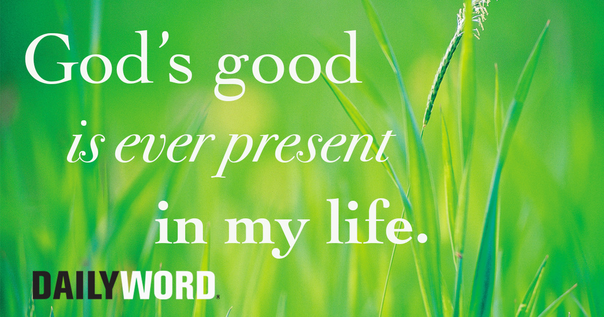 God's good is ever present in my life