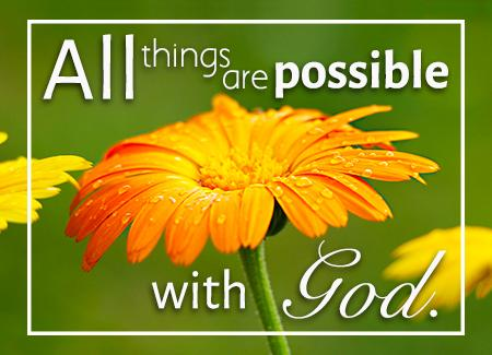 All things are possible with God.