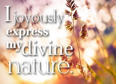 I joyously express my divine nature
