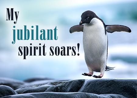 My jubilant spirit soars!
