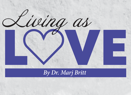 Living as Love by Dr. Marj Britt