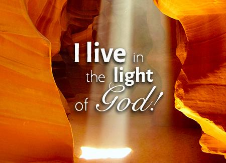 I live in the light of God!