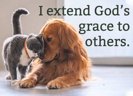 I extend God's grace to others.