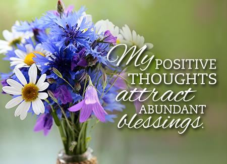 My Positive Thoughts Attract Abundant Blessings