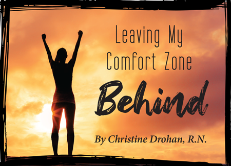 Christine Drohan finds herself forced to leave her comfort zone and face down COVID-19, a story of fear and growth