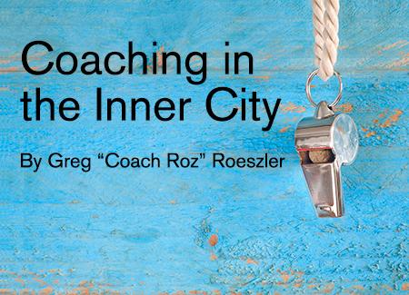 Coaching in the Inner City by Greg Roeszler