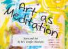 Art as meditation, visual journal process, calming the monkey mind, Unity Magazine, Unity Arts Ministry