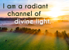 I am a radiant channel of divine light.