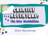 Creative Adventure: The New Resolution