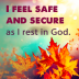 I feel safe and secure as I rest in God.