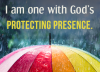 I am one with God's protecting presence.
