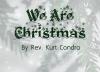 We Are Christmas